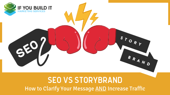 seo vs storybrand - how to clarify your message and build organic search